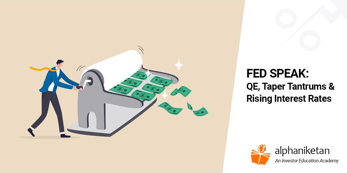 FED SPEAK: QE, Taper Tantrums & Rising Interest Rates