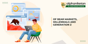 Read more about the article Of Bear Markets, Millennials and Generation Z