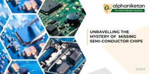 Read more about the article UNRAVELLING THE MYSTERY OF MISSING SEMI-CONDUCTOR CHIPS